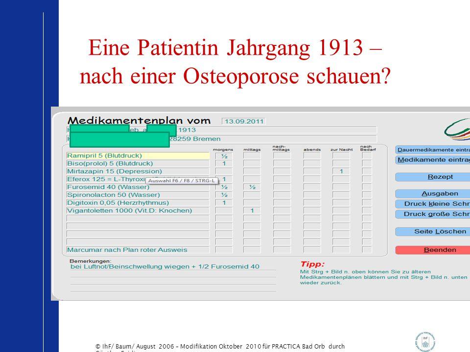 Eine Patientin Jahrgang 1913 – nach einer Osteoporose schauen
