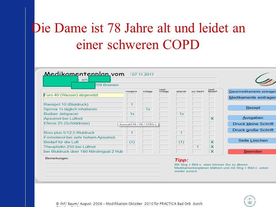 Die Dame ist 78 Jahre alt und leidet an einer schweren COPD