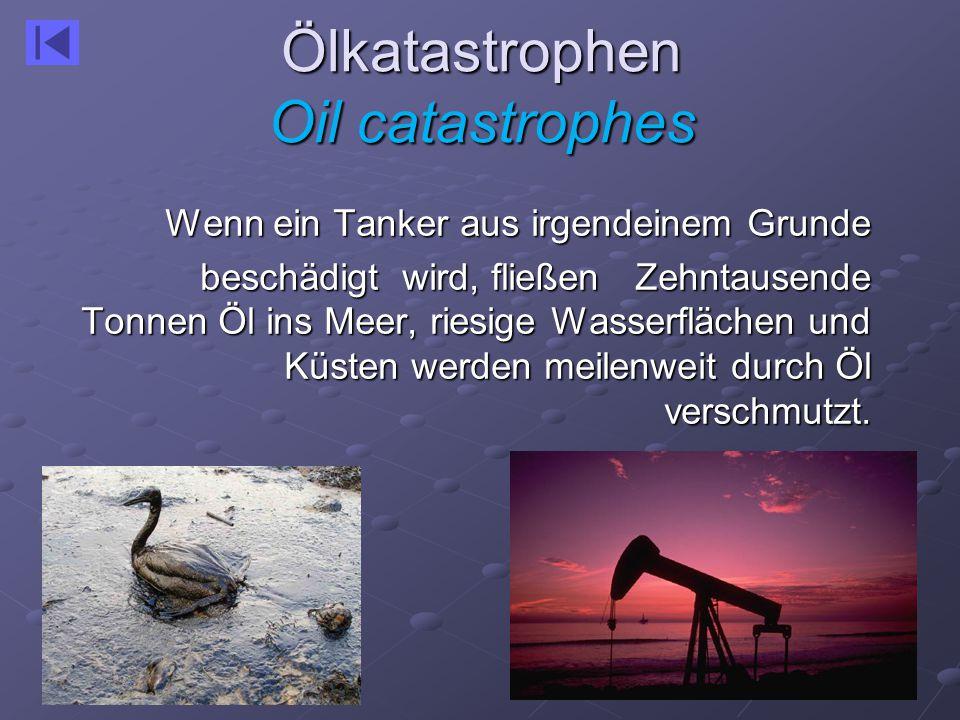 Ölkatastrophen Oil catastrophes