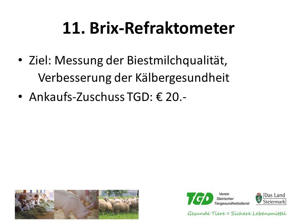 11. Brix-Refraktometer Ziel: Messung der Biestmilchqualität,