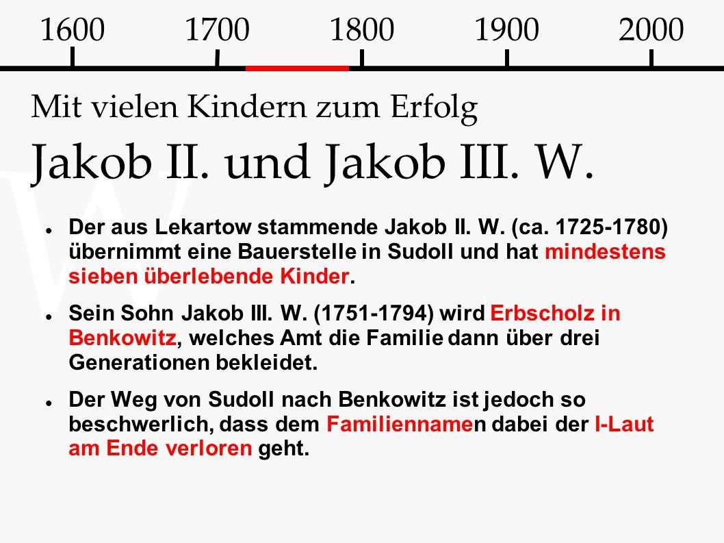 Mit vielen Kindern zum Erfolg Jakob II. und Jakob III. W.
