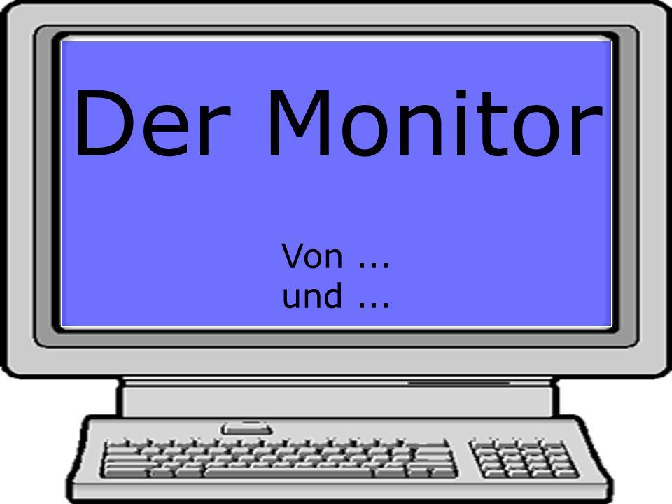 Der Monitor Von ... und ...