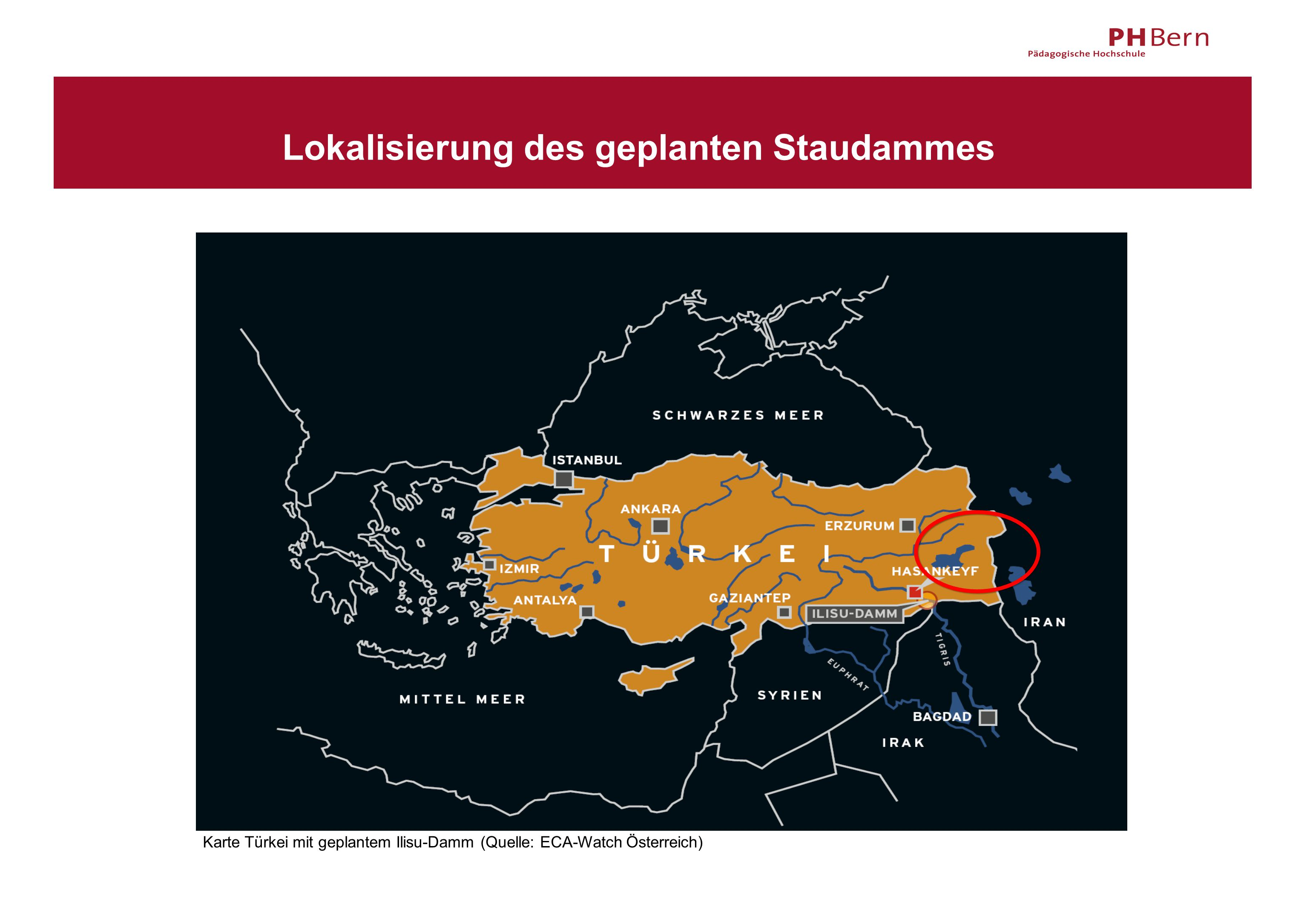 Lokalisierung des geplanten Staudammes