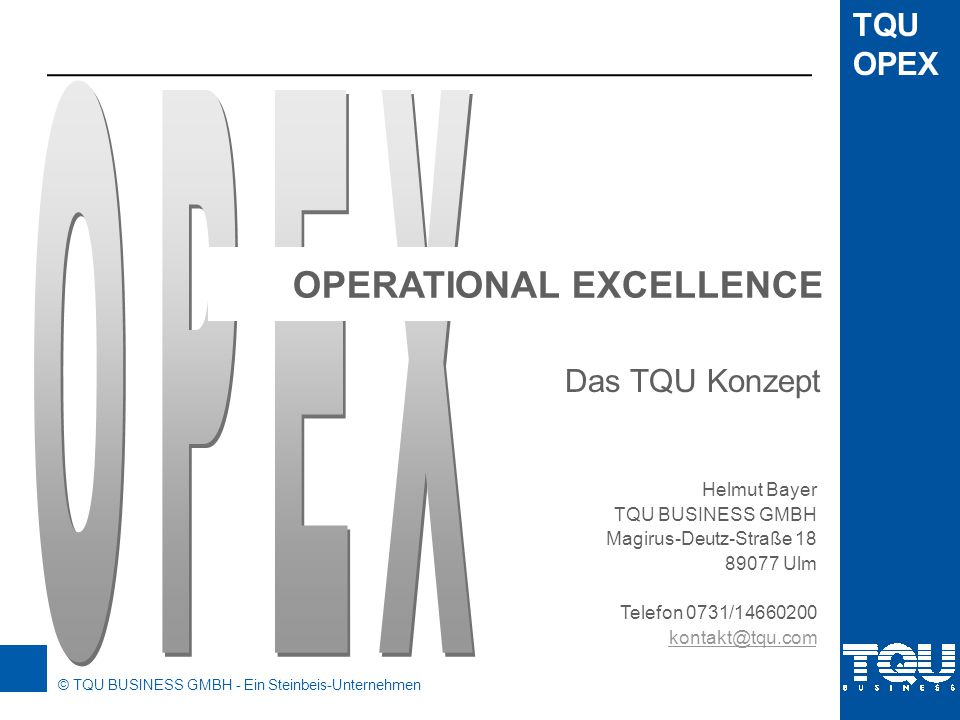 OPEX OPERATIONAL EXCELLENCE Das TQU Konzept Helmut Bayer