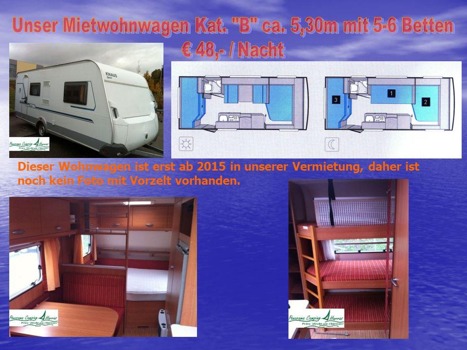 Unser Mietwohnwagen Kat. B ca. 5,30m mit 5-6 Betten