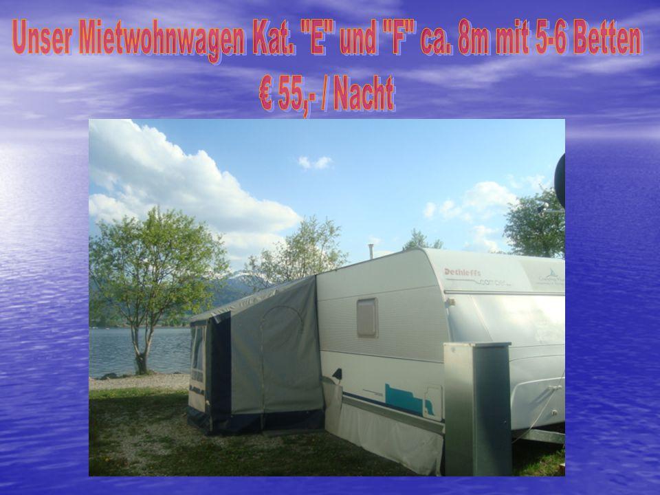 Unser Mietwohnwagen Kat. E und F ca. 8m mit 5-6 Betten