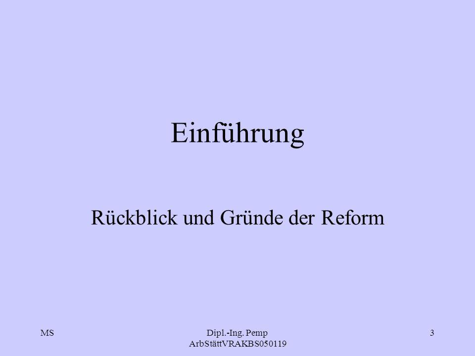 Rückblick und Gründe der Reform