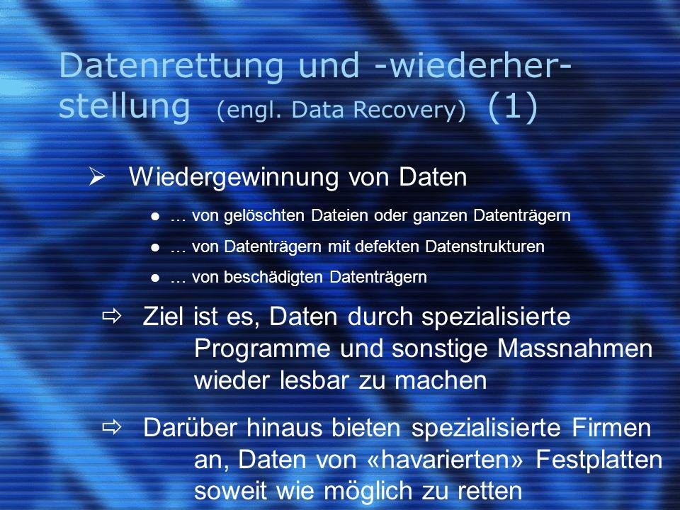 Datenrettung und -wiederher-stellung (engl. Data Recovery) (1)