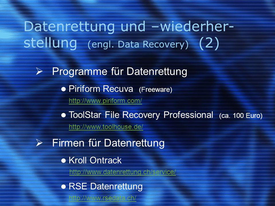 Datenrettung und –wiederher-stellung (engl. Data Recovery) (2)