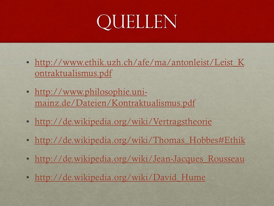 Quellen http://www.ethik.uzh.ch/afe/ma/antonleist/Leist_K ontraktualismus.pdf. http://www.philosophie.uni- mainz.de/Dateien/Kontraktualismus.pdf.