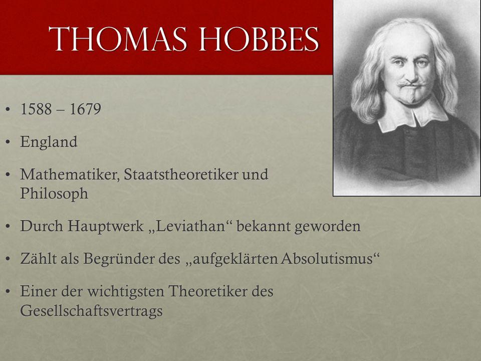 Thomas Hobbes 1588 – 1679 England