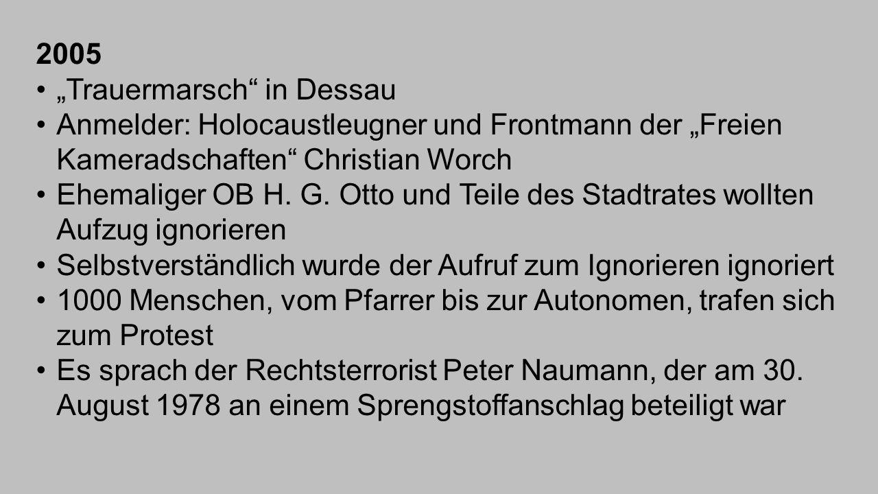 """2005 """"Trauermarsch in Dessau. Anmelder: Holocaustleugner und Frontmann der """"Freien Kameradschaften Christian Worch."""