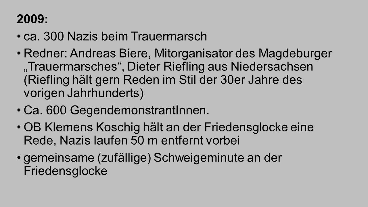 2009: ca. 300 Nazis beim Trauermarsch.