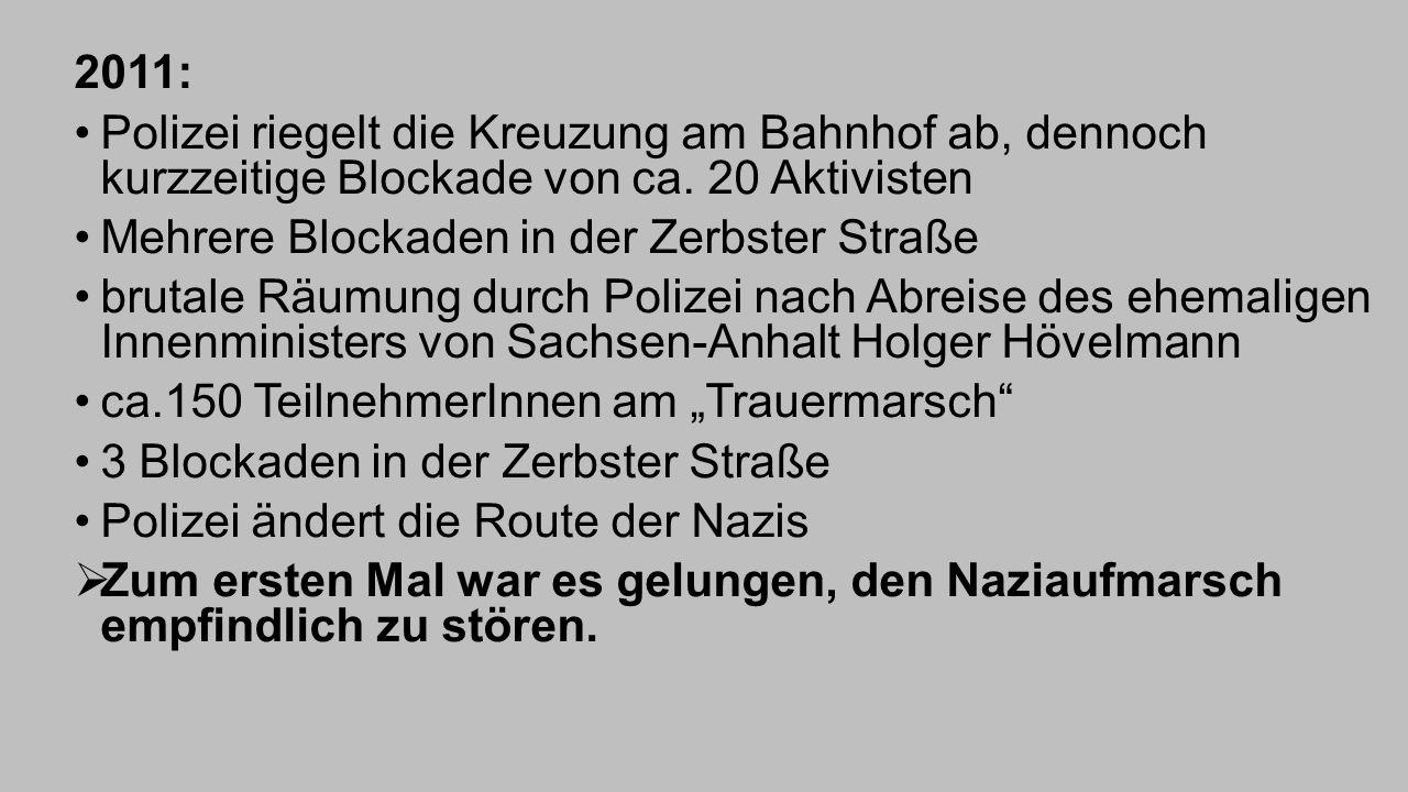 2011: Polizei riegelt die Kreuzung am Bahnhof ab, dennoch kurzzeitige Blockade von ca. 20 Aktivisten.