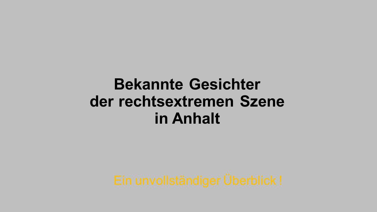 Bekannte Gesichter der rechtsextremen Szene in Anhalt
