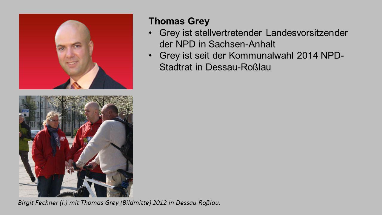 Grey ist seit der Kommunalwahl 2014 NPD- Stadtrat in Dessau-Roßlau