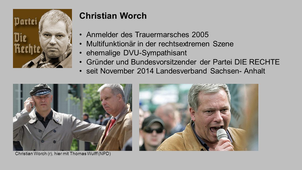 Christian Worch Anmelder des Trauermarsches 2005
