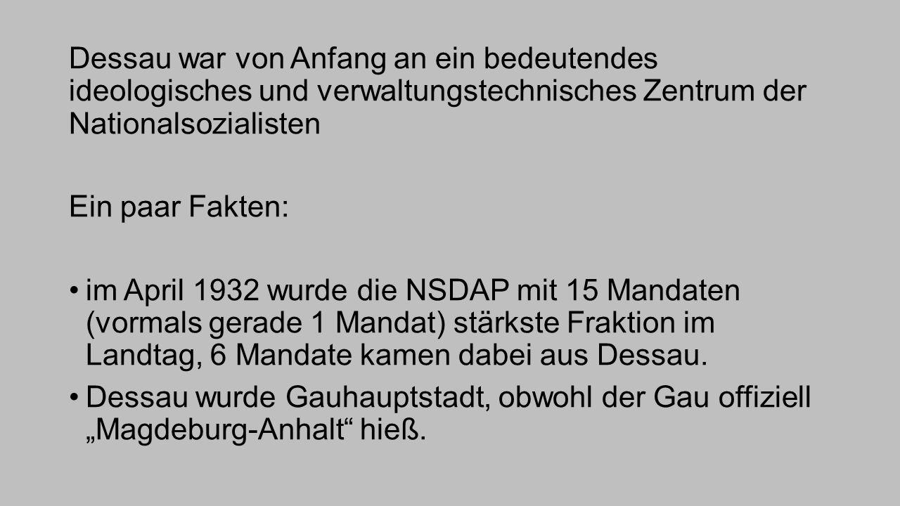 Dessau war von Anfang an ein bedeutendes ideologisches und verwaltungstechnisches Zentrum der Nationalsozialisten