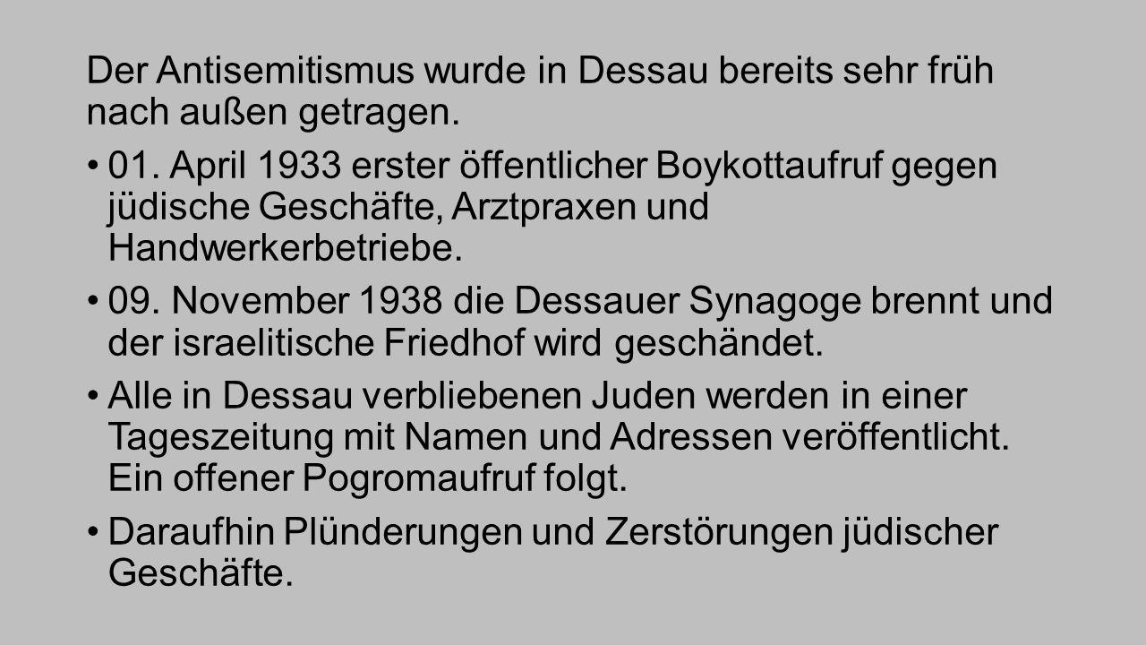 Der Antisemitismus wurde in Dessau bereits sehr früh nach außen getragen.
