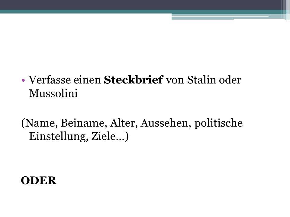 Verfasse einen Steckbrief von Stalin oder Mussolini
