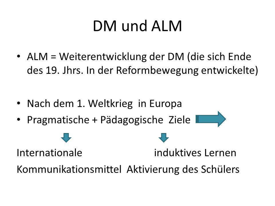 DM und ALM ALM = Weiterentwicklung der DM (die sich Ende des 19. Jhrs. In der Reformbewegung entwickelte)