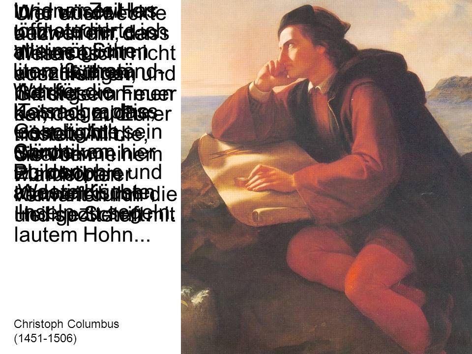 In jener Zeit las und studierte ich alle möglichen literarischen Werke; Kosmographie, Geschichte, Chroniken, Philosophie und andere Künste,