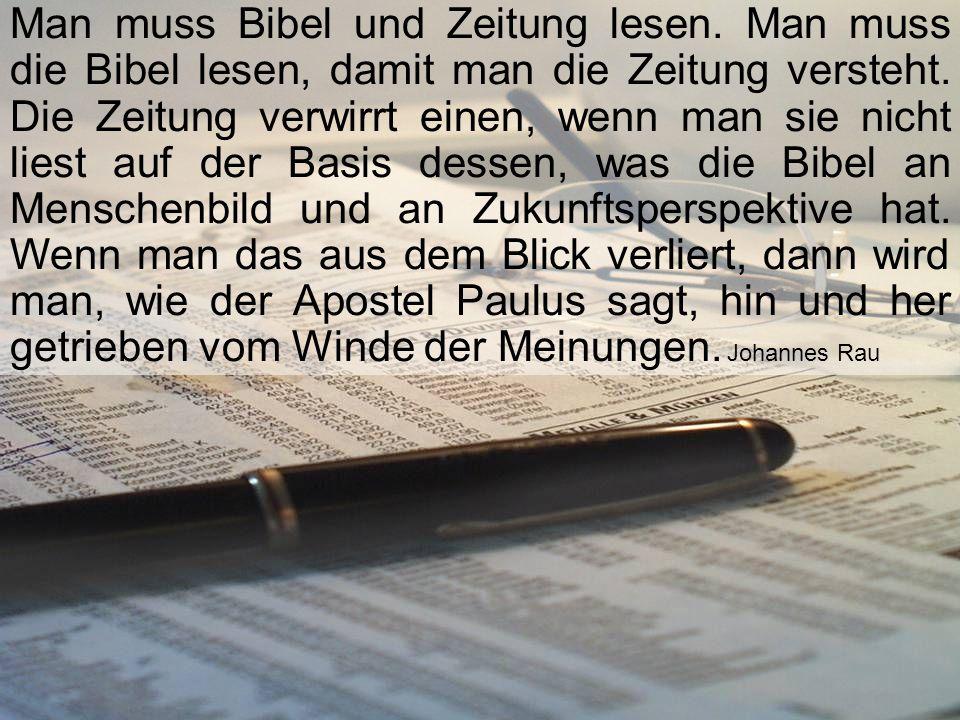 Man muss Bibel und Zeitung lesen