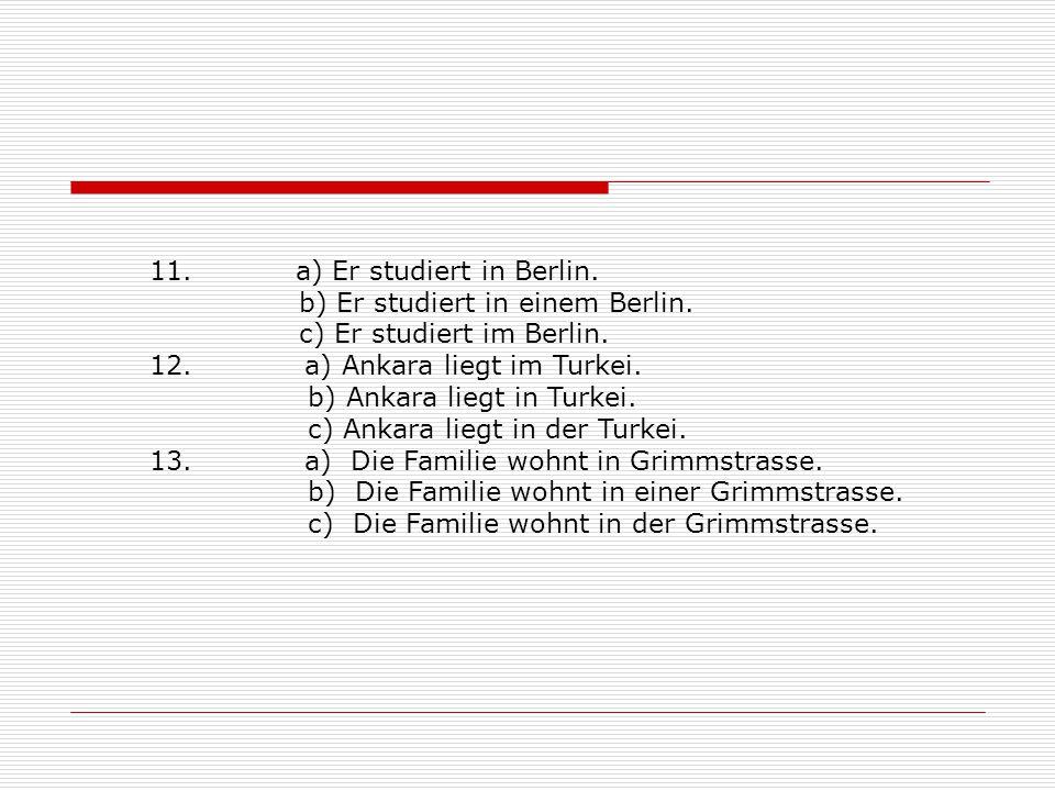 11. a) Er studiert in Berlin.