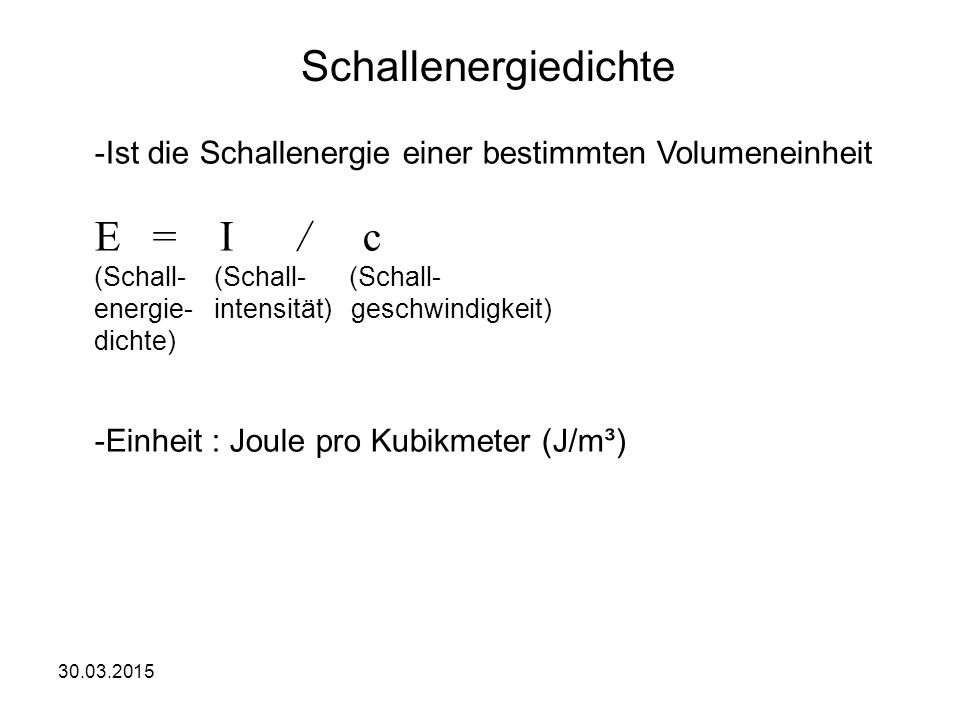 Schallenergiedichte E = I / c