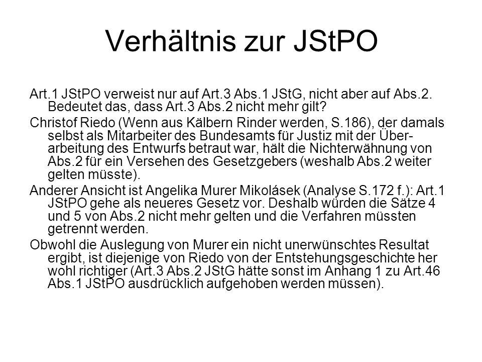 Verhältnis zur JStPO Art.1 JStPO verweist nur auf Art.3 Abs.1 JStG, nicht aber auf Abs.2. Bedeutet das, dass Art.3 Abs.2 nicht mehr gilt