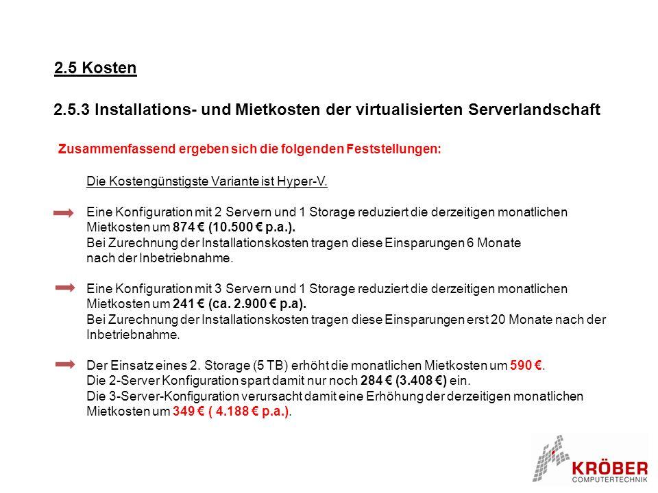 2.5 Kosten 2.5.3 Installations- und Mietkosten der virtualisierten Serverlandschaft. Zusammenfassend ergeben sich die folgenden Feststellungen: