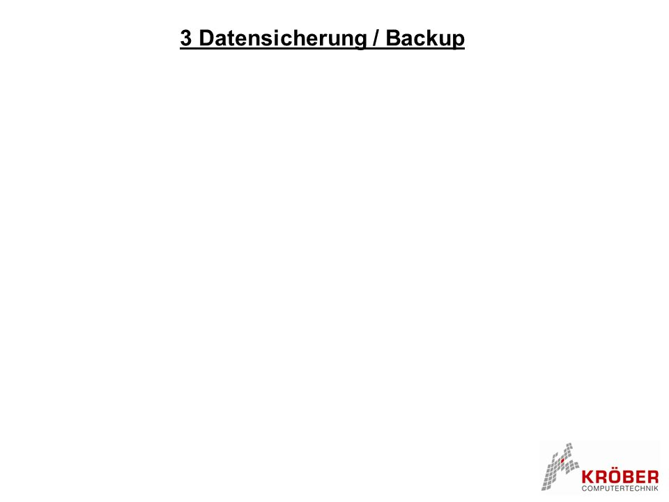 3 Datensicherung / Backup