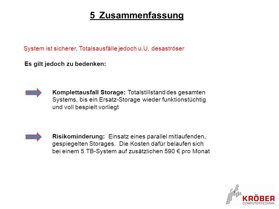 5 Zusammenfassung System ist sicherer, Totalsausfälle jedoch u.U. desaströser. Es gilt jedoch zu bedenken: