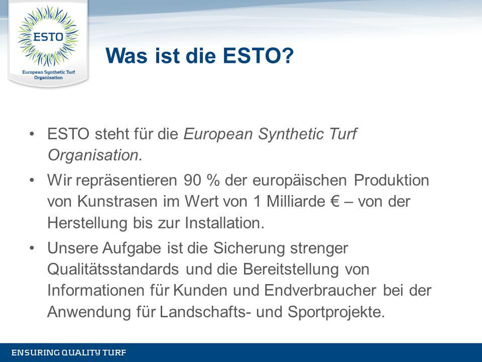 Was ist die ESTO ESTO steht für die European Synthetic Turf Organisation.