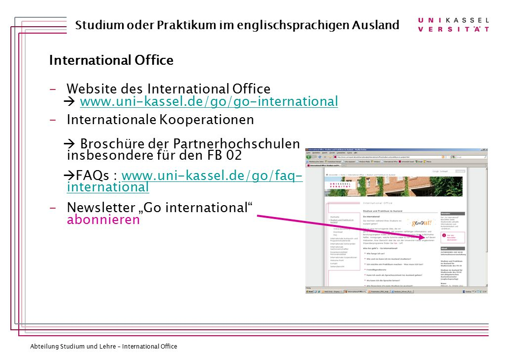 International Office Website des International Office.  www.uni-kassel.de/go/go-international. Internationale Kooperationen.