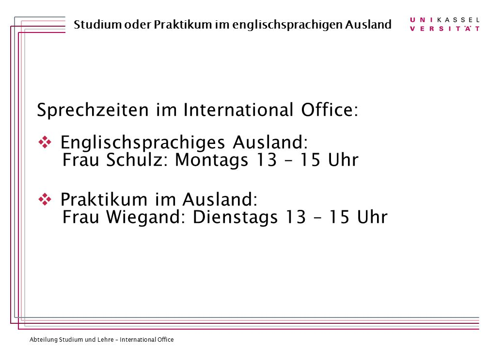 Sprechzeiten im International Office: