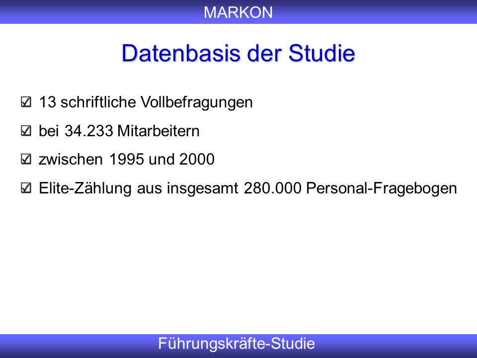 Datenbasis der Studie Er 13 schriftliche Vollbefragungen