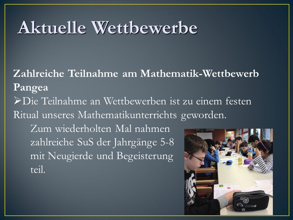 Aktuelle Wettbewerbe Zahlreiche Teilnahme am Mathematik-Wettbewerb Pangea.