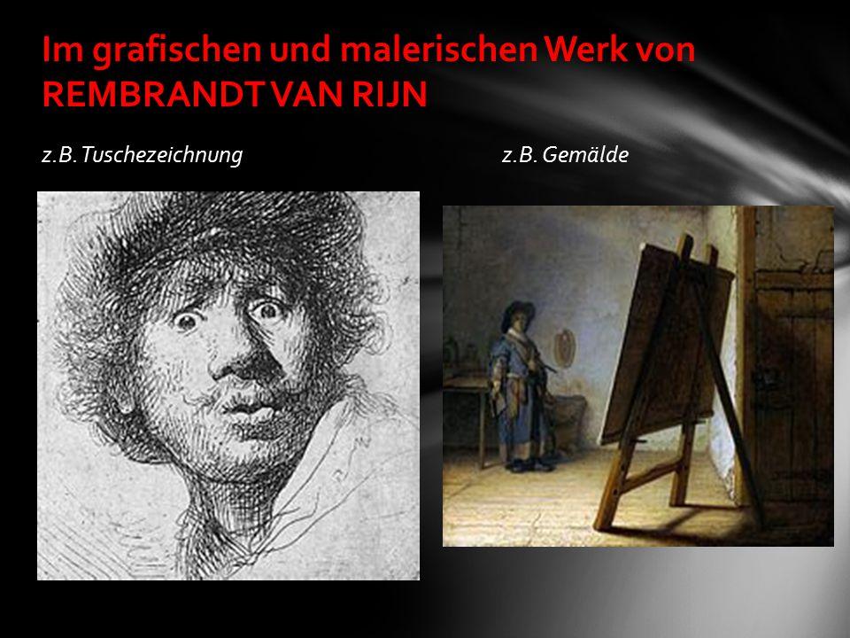Im grafischen und malerischen Werk von REMBRANDT VAN RIJN