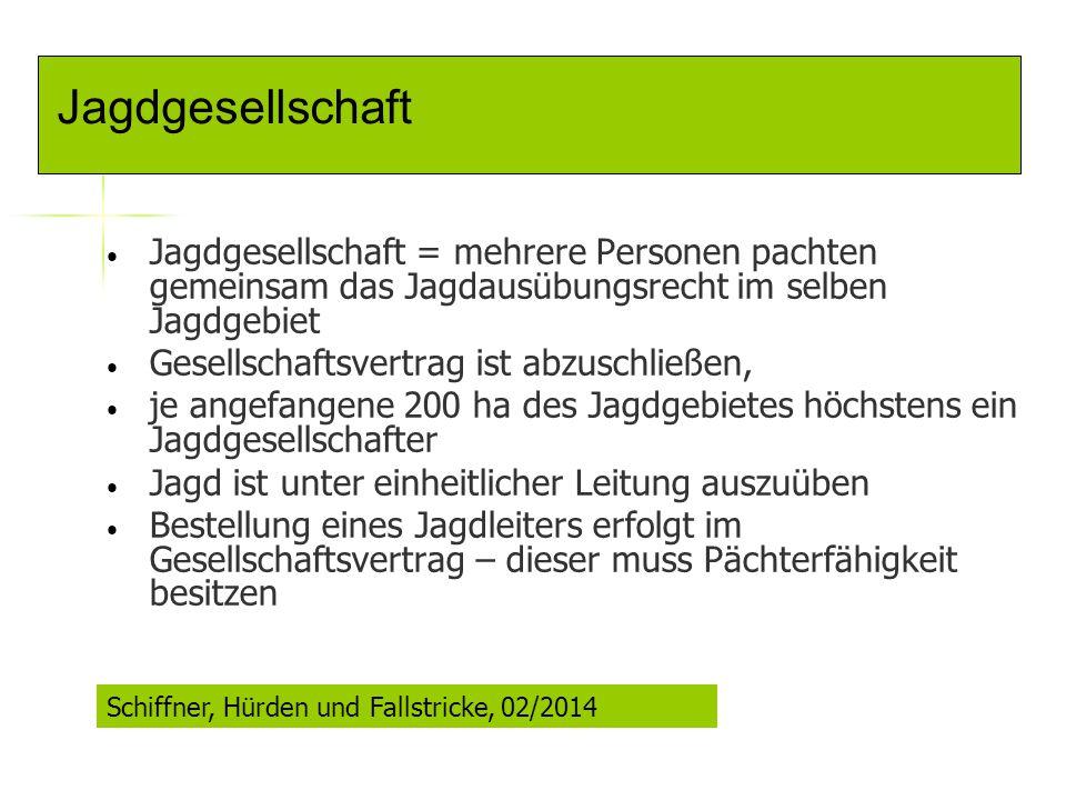 Jagdgesellschaft Jagdgesellschaft = mehrere Personen pachten gemeinsam das Jagdausübungsrecht im selben Jagdgebiet.