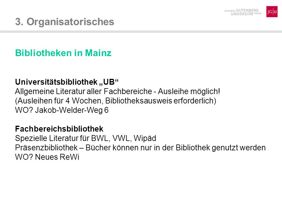 "3. Organisatorisches Bibliotheken in Mainz Universitätsbibliothek ""UB"