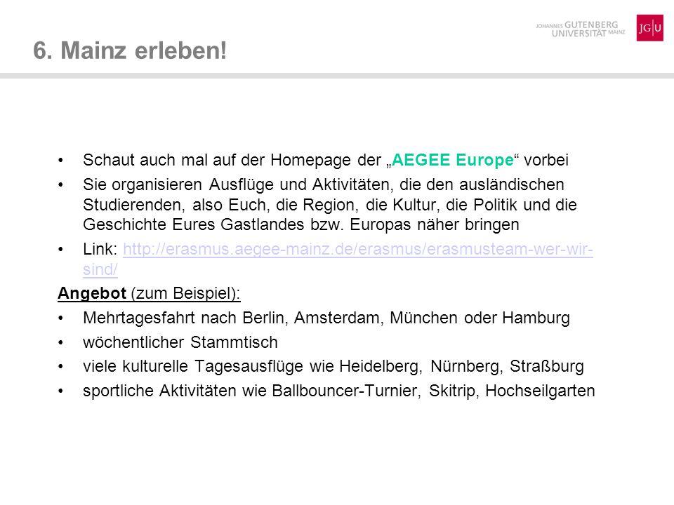 """6. Mainz erleben! Schaut auch mal auf der Homepage der """"AEGEE Europe vorbei."""