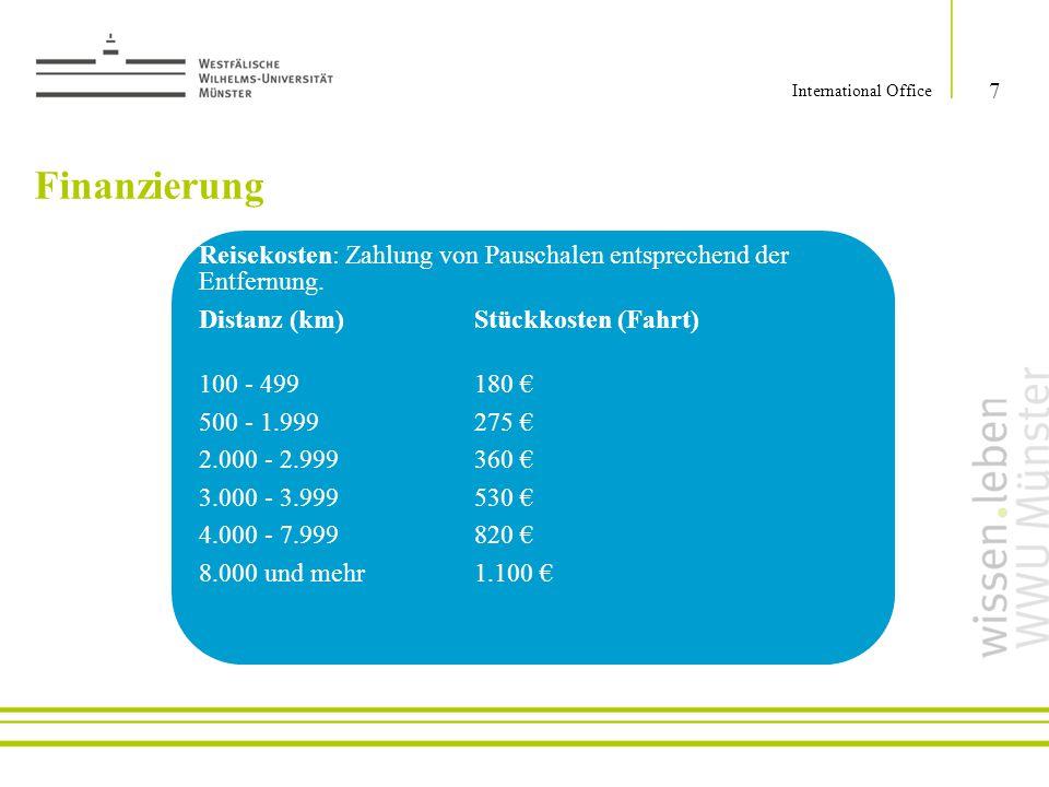 International Office Finanzierung. Reisekosten: Zahlung von Pauschalen entsprechend der Entfernung.