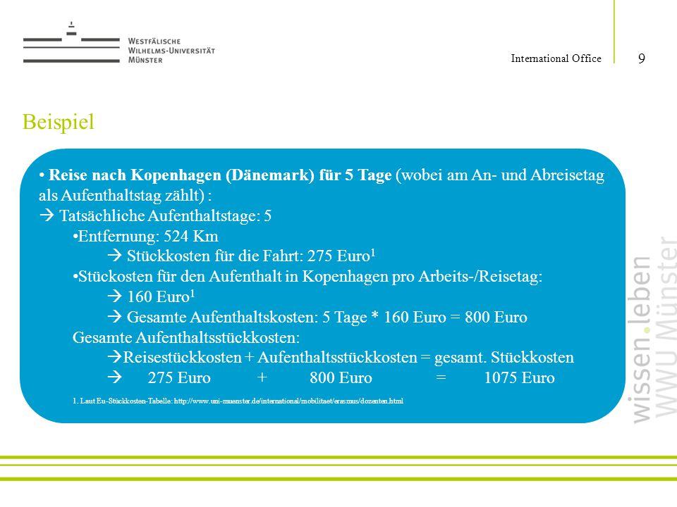 International Office Beispiel. Reise nach Kopenhagen (Dänemark) für 5 Tage (wobei am An- und Abreisetag als Aufenthaltstag zählt) :