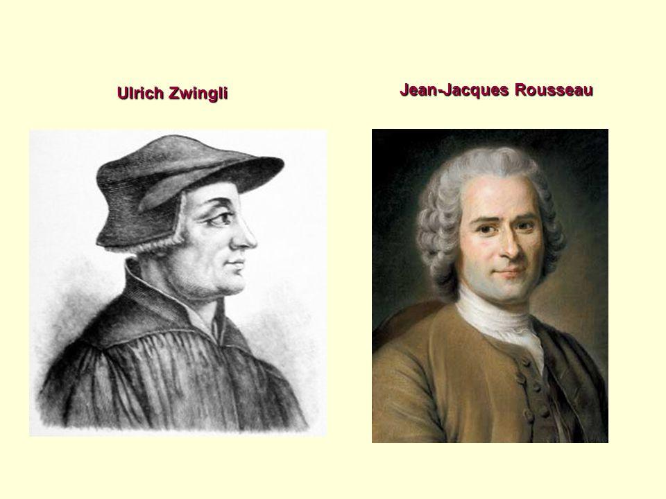 Ulrich Zwingli Jean-Jacques Rousseau