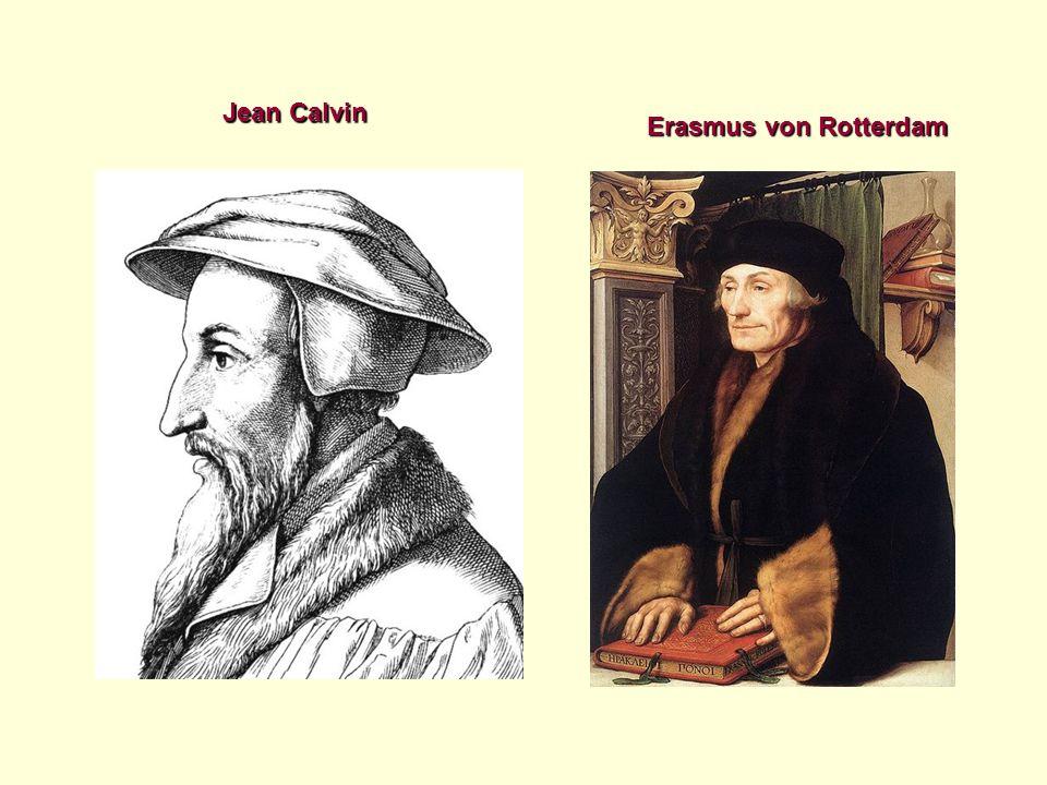 Jean Calvin Erasmus von Rotterdam