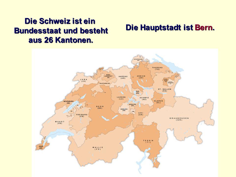 Bundesstaat und besteht Die Hauptstadt ist Bern.