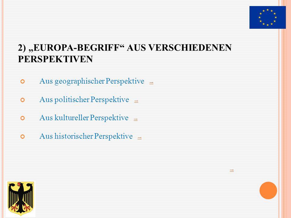 """2) """"Europa-Begriff aus verschiedenen Perspektiven"""