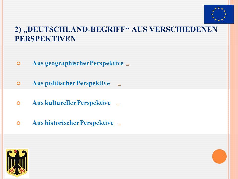 """2) """"Deutschland-Begriff aus verschiedenen Perspektiven"""