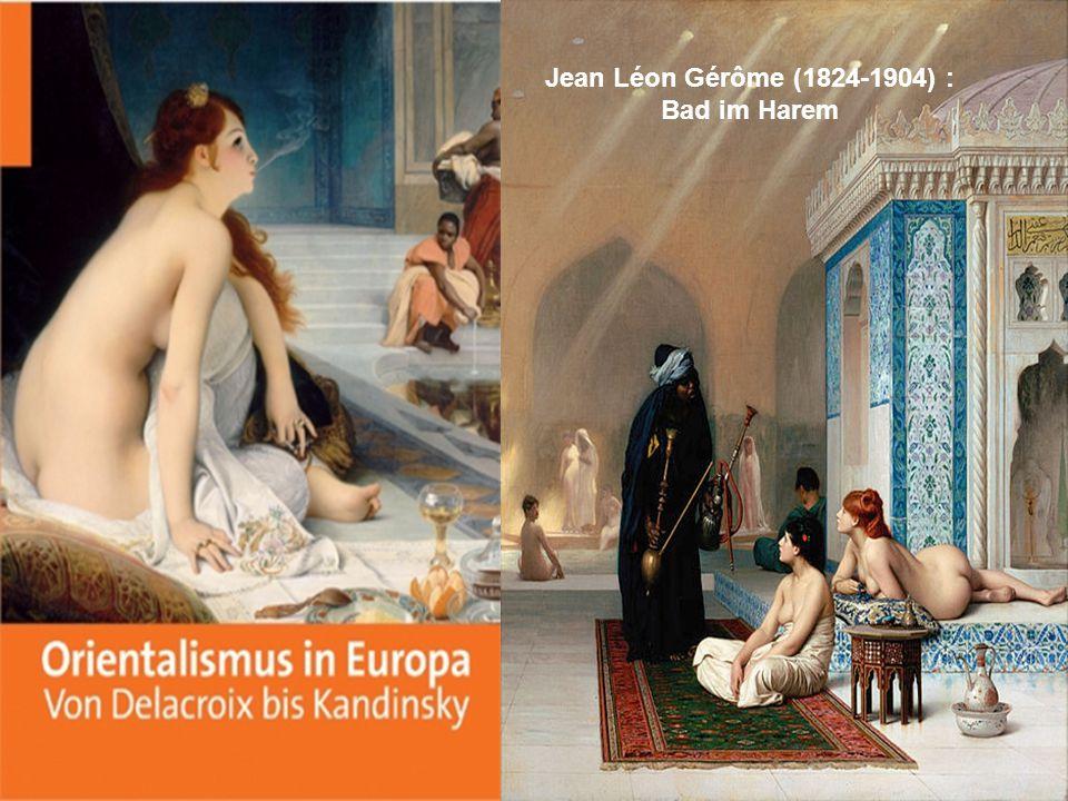 Jean Léon Gérôme (1824-1904) : Bad im Harem